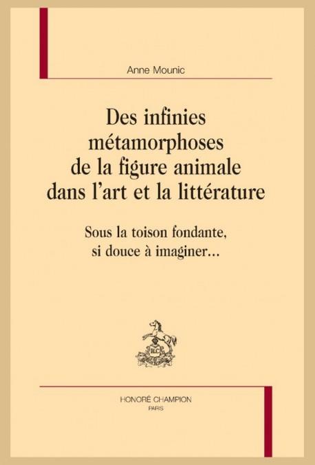 A. Mounic, Des infinies métamorphoses de la figure animale dans l'art et la littérature : Sous la toison fondante, si douce à imaginer…