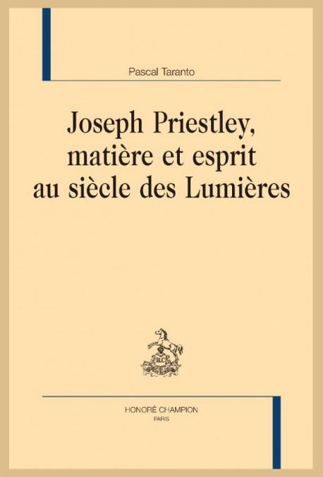 P. Taranto, Joseph Priestley, Matière et Esprit au siècle des Lumières