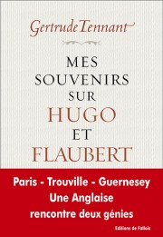 G. Tennant, Mes souvenirs avec Hugo et Flaubert
