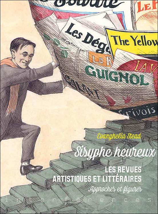 E. Stead, Sisyphe heureux. Les revues artistiques et littéraires. Approches et figures