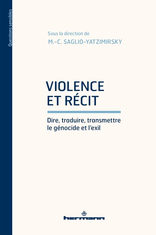 M.-C. Saglio-Yatzimirsky, Violence et récit. Dire, traduire, transmettre le génocide et l'exil