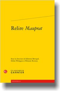 F. Bercegol, D. Philippot, É. Reverzy (dir.), Relire Mauprat
