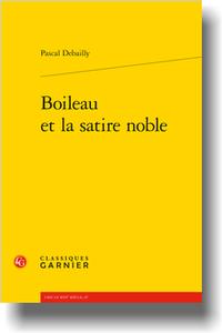 P. Debailly, Boileau et la satire noble