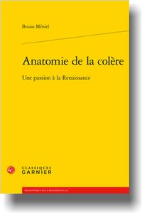 B. Méniel, Anatomie de la colère. Une passion à la Renaissance