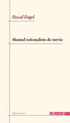 P. Engel, Manuel rationaliste de survie
