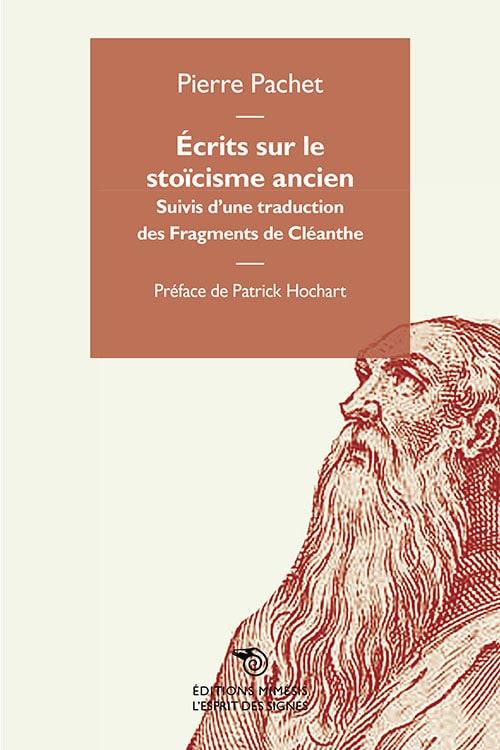 P. Pachet, Écrits sur le stoïcisme ancien, suivis d'une traduction des Fragments de Cléanthe