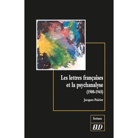 J. Poirier, Les lettres françaises et la psychanalyse (1900-1945)