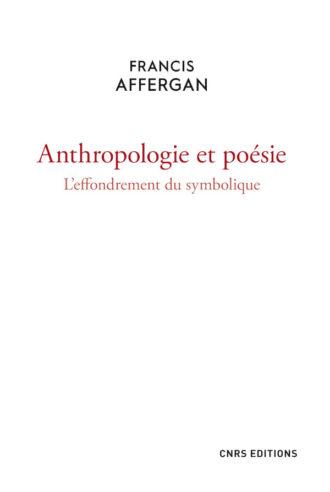 F. Affergan, Anthropologie et poésie. L'effondrement du symbolique