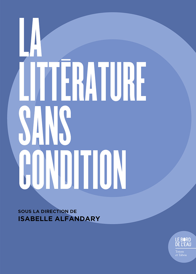 I. Alphandéry (dir.), La littérature sans condition