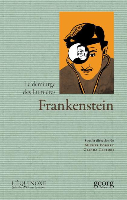M. Porret, O. Testori,  Frankenstein, le démiurge des Lumières