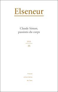 Elseneur n° 35 : Claude Simon, passions du corps (M.-H. Boblet, M. Hartmann dir.)