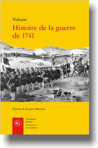 Voltaire, Histoire de la guerre de 1741 (éd. J. Maurens)