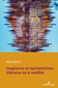 A. Balint, Imaginaires et représentations littéraires de la mobilité