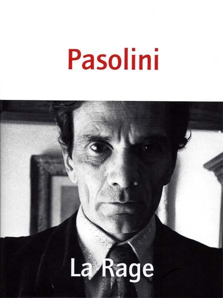 P. P. Pasolini, La Rage