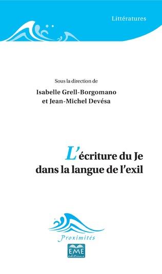 J.-M. Devesa, I. Grell (dir.), L'écriture du Je dans la langue de l'exil