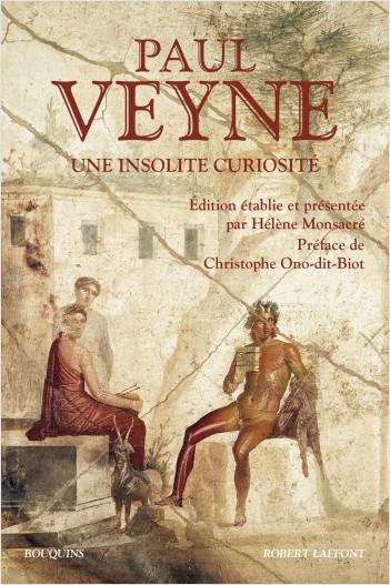 P. Veyne, Une insatiable curiosité (coll. Bouquins)