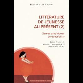 C. Connan-Pintado, G. Béhotéguy (dir.), Littérature de jeunesse au présent 2. Genres graphiques en question(s)