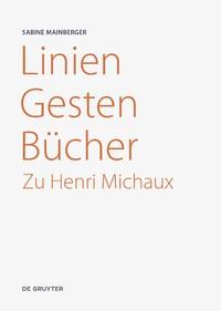 S. Mainberger, Linien - Gesten - Bücher. Zu Henri Michaux