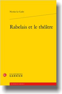 N. Le Cadet, Rabelais et le théâtre