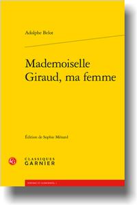 A. Belot, Mademoiselle Giraud, ma femme (éd. S. Ménard)
