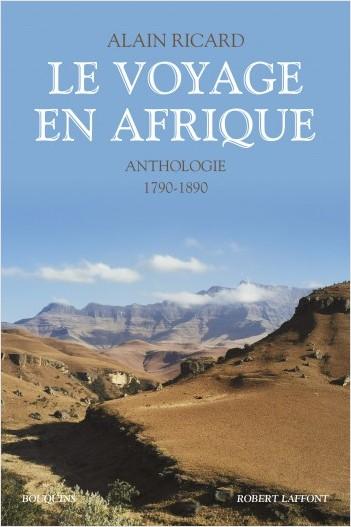 A. Ricard (éd.), Le voyage en Afrique. Anthologie 1790 -1890