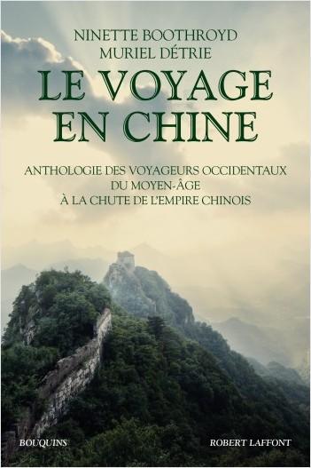N. Boothroyd, M. Détrie (éd.), Le voyage en Chine. Anthologie des voyageurs occidentaux du moyen âge à la chute de l'empire chinois