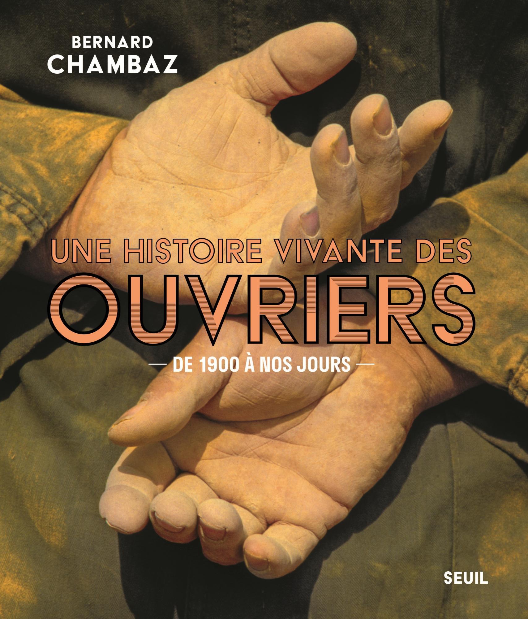 B. Chambaz, Une histoire vivante des ouvriers. De 1900 à nos jours