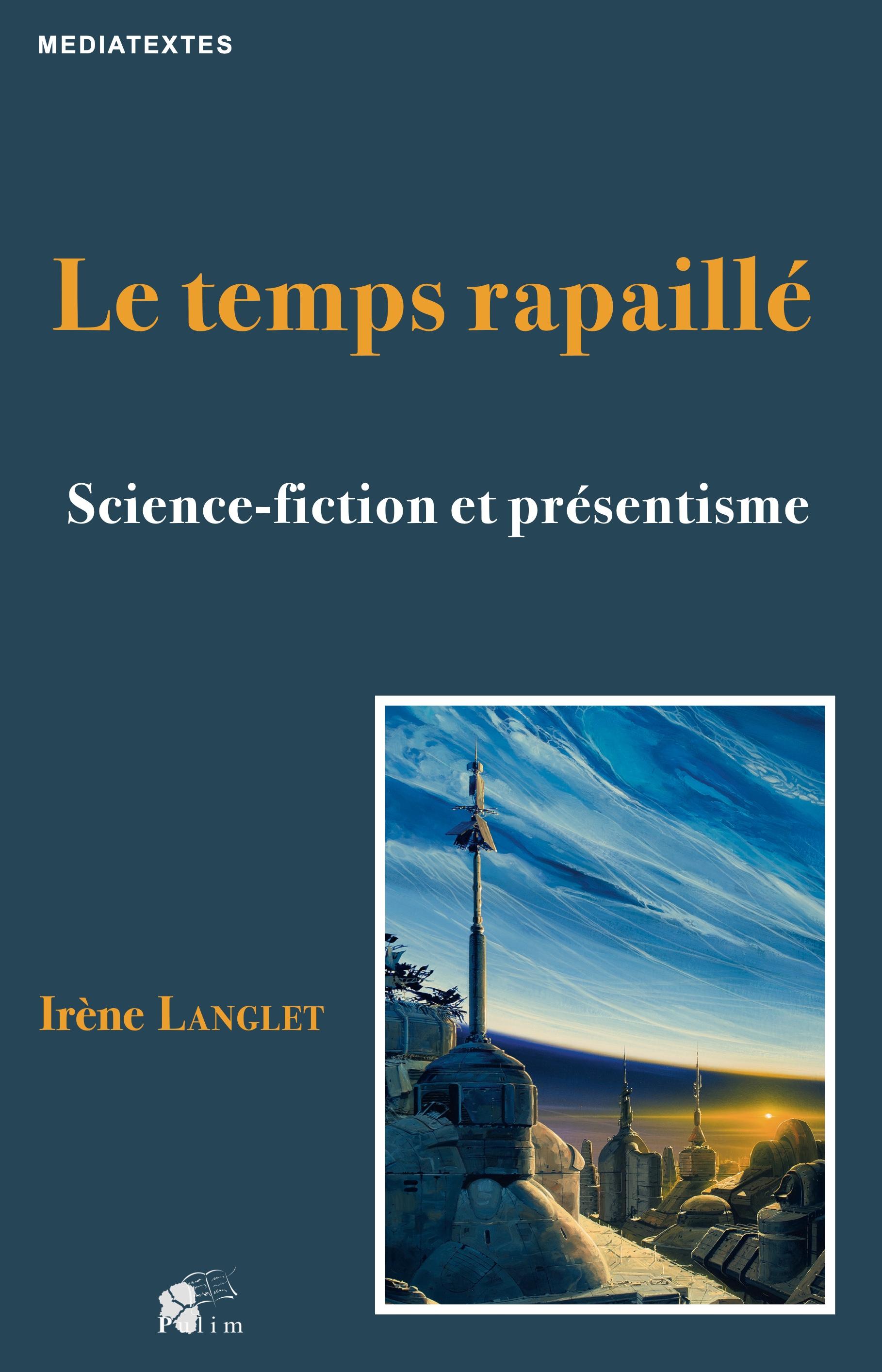 I. Langlet, Le temps rapaillé. Science-fiction et présentisme