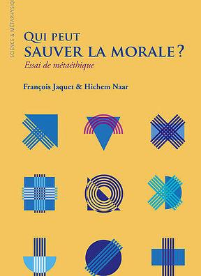F. Jaquet  N. Haar, Qui peut sauver la morale ? Essai de métaéthique