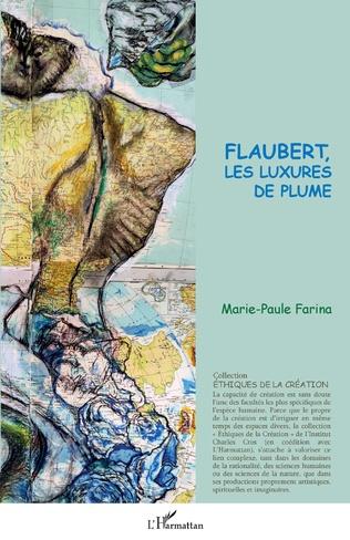 M.-P. Farina , Flaubert, les luxures de plume