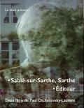 P. Otchakovsky-Laurens, Sablé-sur-Sarthe, Sarthe suivi de Éditeur (rééd., 2 DVD)