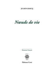 J. Gracq, Nœuds de vie (inédit)