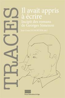 J.-L. Dumortier (éd.), Il avait appris à écrire. Incipit des romans de Georges Simenon