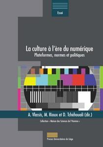 A. Vlassis, M. Rioux et D. Tchéhouali (dir.), La culture à l'ère du numérique. Plateformes, normes et politiques