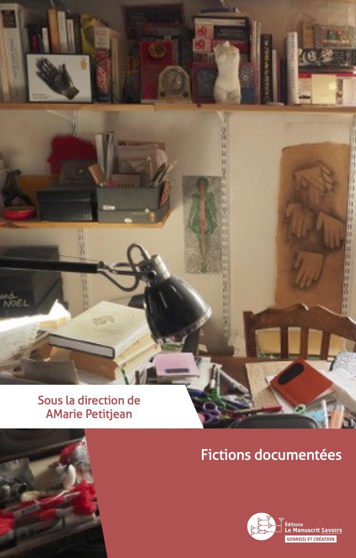 A.-M. Petitjean (dir.), Fictions documentées