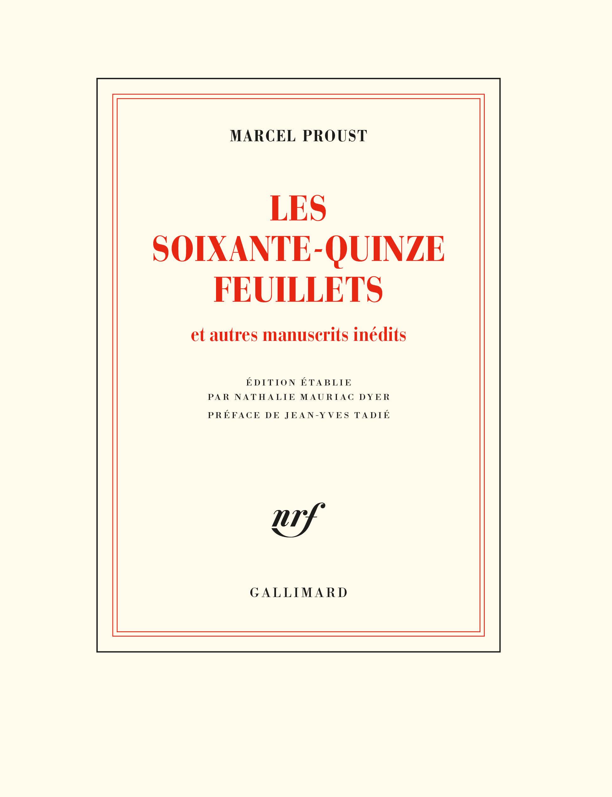 M. Proust, Les Soixante-quinze Feuillets (N. Mauriac Dyer, éd.)