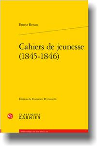 E. Renan, Cahiers de jeunesse 1845-1846 (F. Petruzzelli éd.)