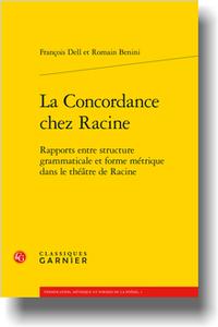 F. Dell, R. Benini, La Concordance chez Racine. Rapports entre structure grammaticale et forme métrique dans le théâtre de Racine