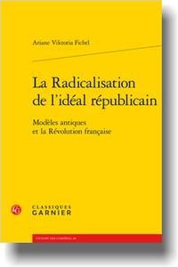 A. Viktoria Fichtl, La Radicalisation de l'idéal républicain. Modèles antiques et la Révolution française