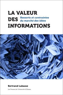 B. Labasse, La valeur des informations. Ressorts et contraintes du marché des idées