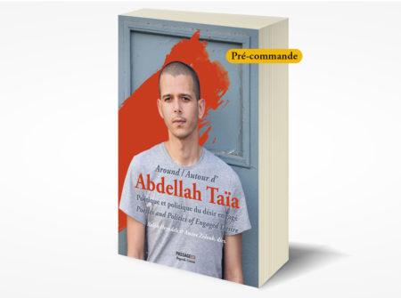 R. Heyndels, A. Zidouh (eds.), Around / Autour d'Abdellah TaiaPoetique et politique du du desir engage / Poetics and politics of engaged desire