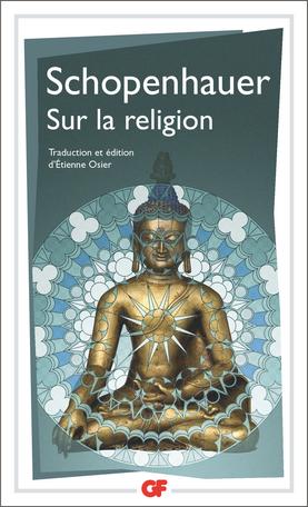 Schopenhauer, Sur la religion (éd. É. Osier)