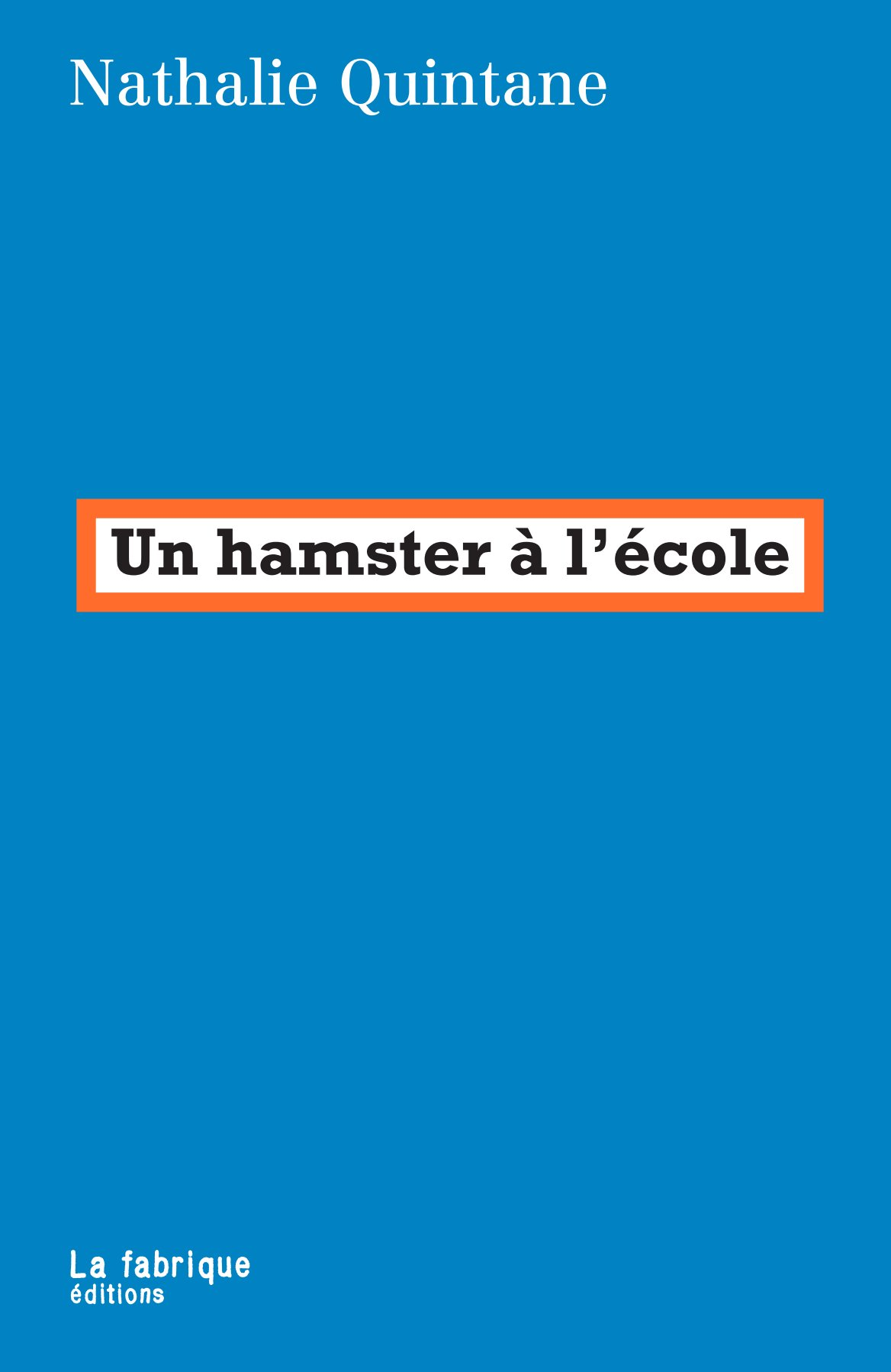 N. Quintane, Un hamster à l'école