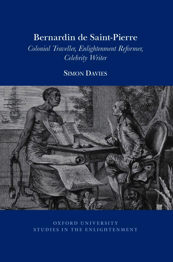 S. Davies,  Bernardin de Saint-Pierre. Colonial Traveler, Enlightenment Reformer, Celebrity Writer