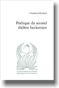 Ch. Richard, Poétique du second théâtre beckettien