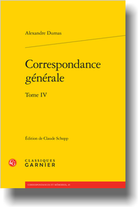 A. Dumas, Correspondance générale, Tome IV, (éd. C. Schopp)