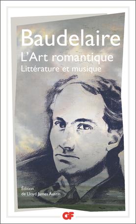 Baudelaire, L'Art romantique. Littérature et musique (éd. L. J. Austin)