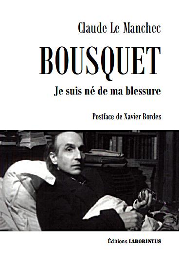 C. Le Manchec, Bousquet. Je suis né de ma blessure