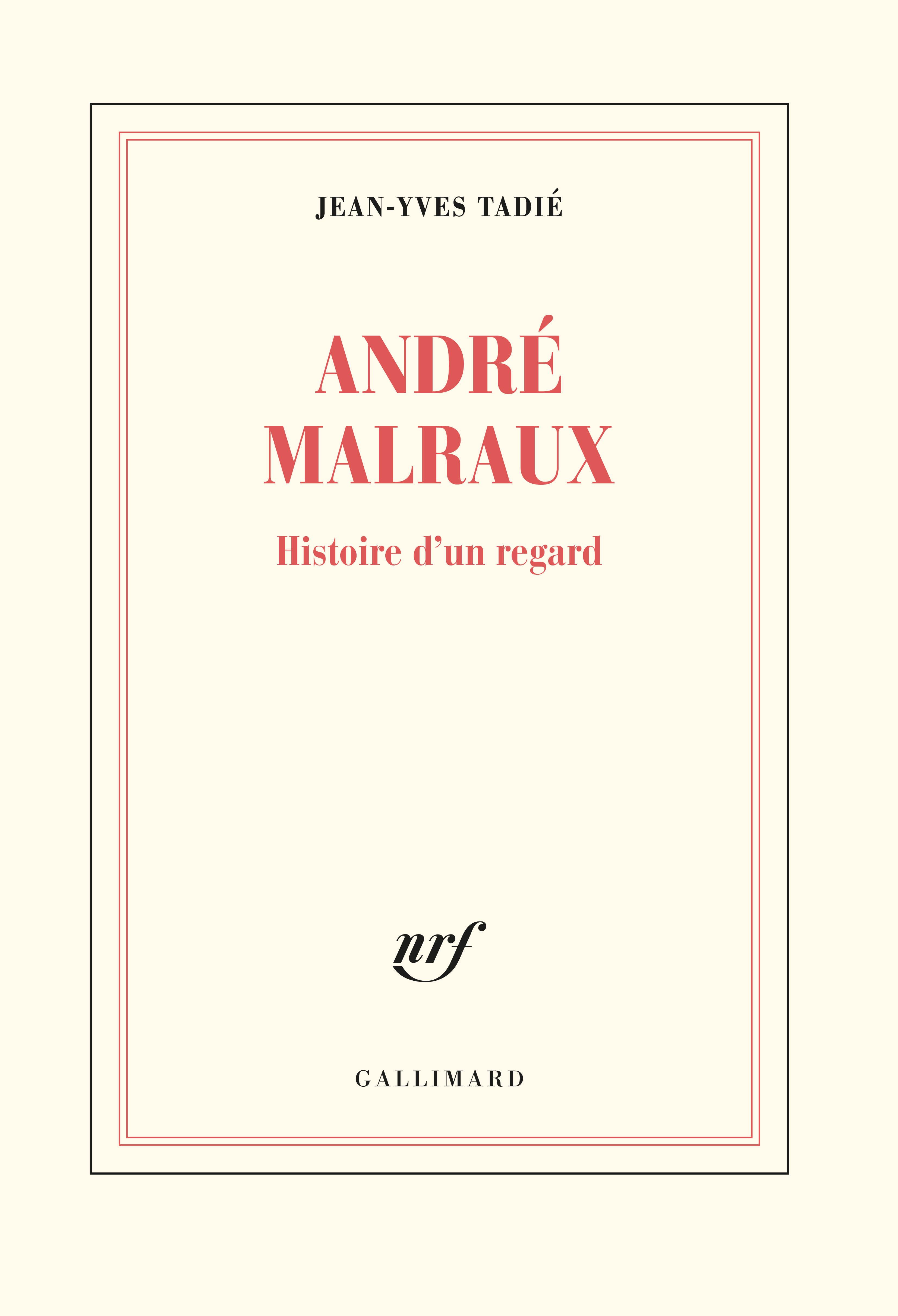 J.-Y. Tadié, Malraux. Histoire d'un regard