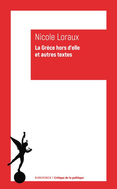 N. Loraux, La Grèce hors d'elle et autres textes. Écrits 1973 - 2003